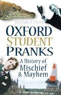 Oxford Student Pranks: A History of Mischief & Mayhem