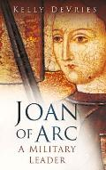 Joan of Arc A Military Leader