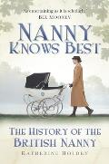 Nanny Knows Best: The History of the British Nanny