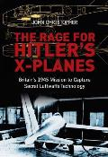The Race for Hitler's X-Planes: Britain's 1945 Mission to Capture Secret Luftwaffe Technology