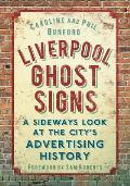Liverpool Ghost Signs: A Sideways Look at the City's Advertising History