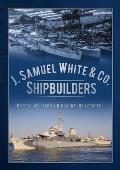 J. Samuel White & Co. Shipbuilders