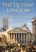 The Queens' London: The Metropolis in the Diamond Jubilee Years of Victoria and Elizabeth II