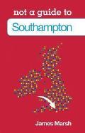 Not a Guide to Southampton