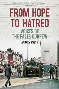From Hope to Hatred: Voices of the Falls Curfew