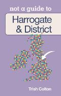 Not a Guide to Harrogate & District