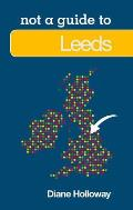 Not a Guide to Leeds