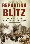 Reporting the Blitz: News from the Home Front Communities