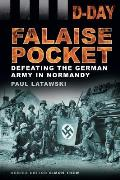Falaise Pocket: Defeating the German Army in Normandy