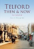 Telford Then & Now: In Colour