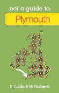 Plymouth: Not a Guide to