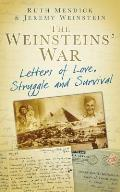 Weinsteins' War: Letters of Love, Struggle and Survival