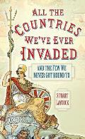 All the Countries Weve Ever Invaded & the Few We Never Got Round to