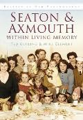 Seaton & Axmouth Within Living Memory