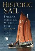 Historic Sail: Britain's Surviving Working Craft