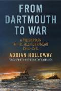 From Dartmouth to War: A Midshipman in the Mediterranean 1940-1941
