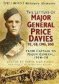 The Letters of Major General Price Davies VC, CB, CMG, DSO: From Captain to Major General, 1914-18