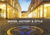 Water, History & Style: Bath: World Heritage Site