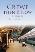 Crewe Then & Now (Then & Now)