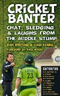 Cricket Banter: Chats, Sledging & Laughs from the Middle Stump
