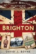 Bloody British History: Brighton