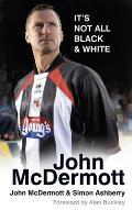 John McDermott: It's Not All Black & White