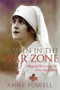 Women in the War Zone: Hospital Service in the First World War