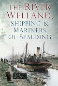 The River Welland, Shipping & Mariners of Spalding