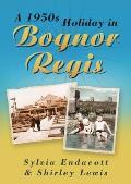 A 1950s Holiday in Bognor Regis