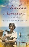 My Italian Adventures: An English Girl at War 1943-47