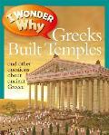 I Wonder Why Greeks Built Temples