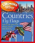 I Wonder Why Countries Fly Flags: And Other Questions about People and Places
