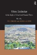Urbes Extinctae: Archaeologies of Abandoned Classical Towns. Edited by Neil Christie and Andrea Augenti