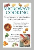 Microwave Cooking: An Essential Guide to Fast and Delicious Healthy Cooking in Minutes