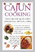 Cajun Cooking: Discover the Richly-Spiced World of Traditional Cajun and Creole Cooking