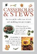 Casseroles & Stews: An Irresistible Collection of Rich and Satisfying One-Pot Recipes