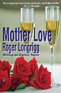 Mother Love: (writing as Domini Taylor)