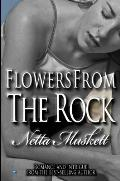 Flowers from the Rock