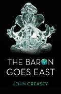 The Baron Goes East: (Writing as Anthony Morton)