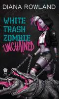 White Trash Zombie Unchained White Trash Zombie Book 6