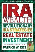 IRA Wealth Revolutionary IRA Strategies for Real Estate Investment