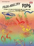Flex-Ability Pops -- Solo-Duet-Trio-Quartet with Optional Accompaniment: For All Instruments