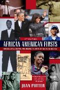 African American Firsts: Famous, Little-Known and Unsung Triumphs of Blacks in America