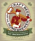 Craft Beer for the Homebrewer Recipes from Americas Top Brewmasters