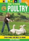 How to Raise Poultry Everything You Need to Know Updated & Revised