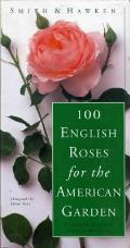 Smith & Hawken: 100 English Roses for the American Garden