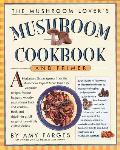 Mushroom Lovers Mushroom Cookbook & Primer