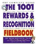 1001 Rewards & Recognition Fieldbook The Complete Guide