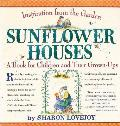 Sunflower Houses: Inspiration from the Garden a Book for Children and Their Grown-Ups