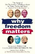 Why Freedom Matters: The Spirit of the Declaration of Independence in Prose, Poetry and Song from 1776 to the Present